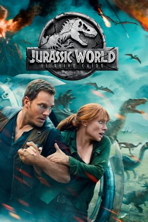 "Poster for the movie ""Jurassic World: El reino caído"""