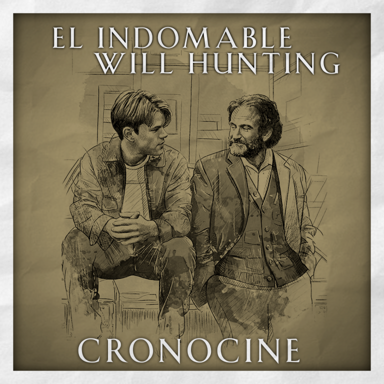 CronoCine 4×01: El Indomable Will Hunting